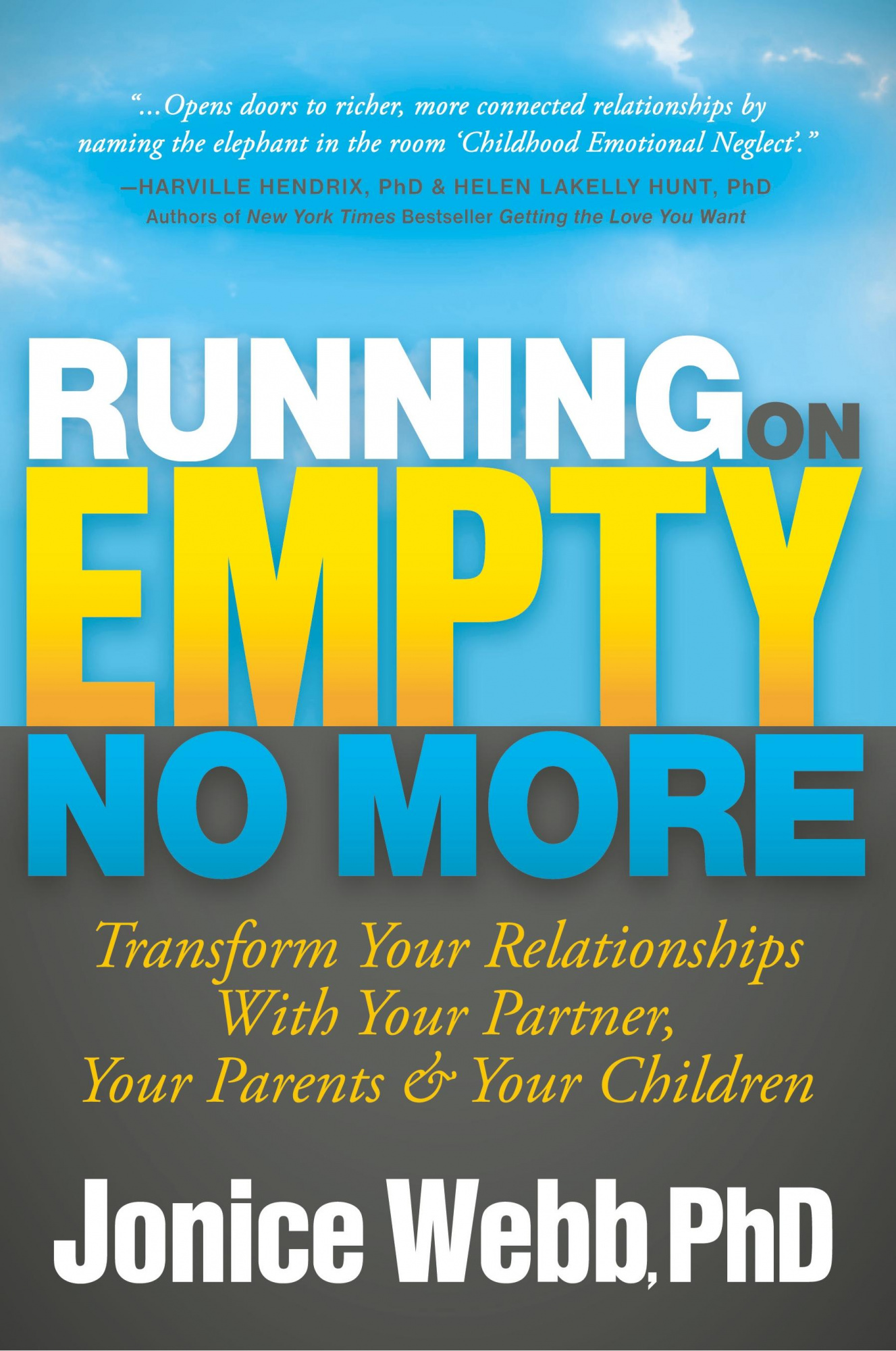 Running on Empty No More: Transform Your Relationships with Your Partner, Your Parents and Your Children by Jonice Webb PhD, ISBN: 9781683506737