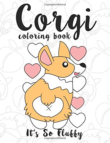 Corgi Coloring Book Its So Fluffy A Cute Silly And Adorable Dog Lover