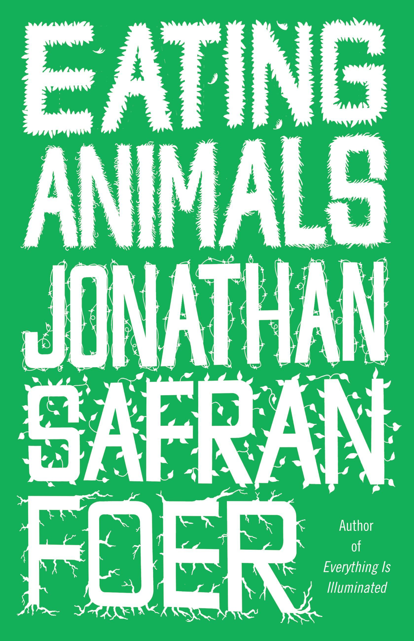 Eating Animals by Jonathan Safran Foer, ISBN: 9780316069908
