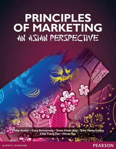Principles of Marketing: an Asian Perspective by Philip Kotler, ISBN: 9789810687533