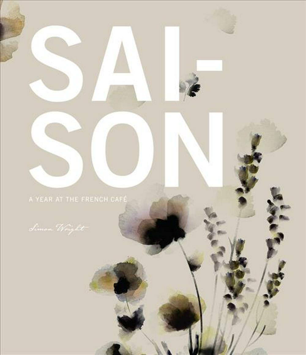 Saison A Year at the French Cafe by Simon Wright, ISBN: 9781775537373