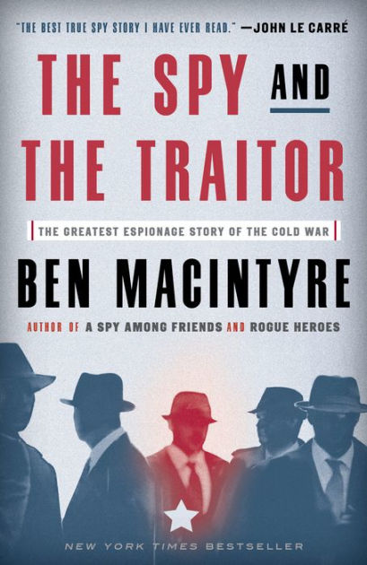 The Good TraitorThe Greatest Espionage Story of the Cold War