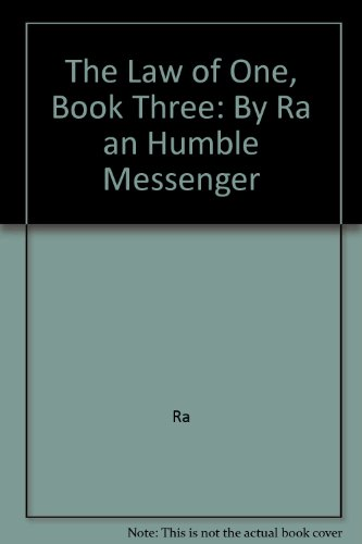 The Law of One, Book Three: By Ra an Humble Messenger by Ra, ISBN: 9780945007036