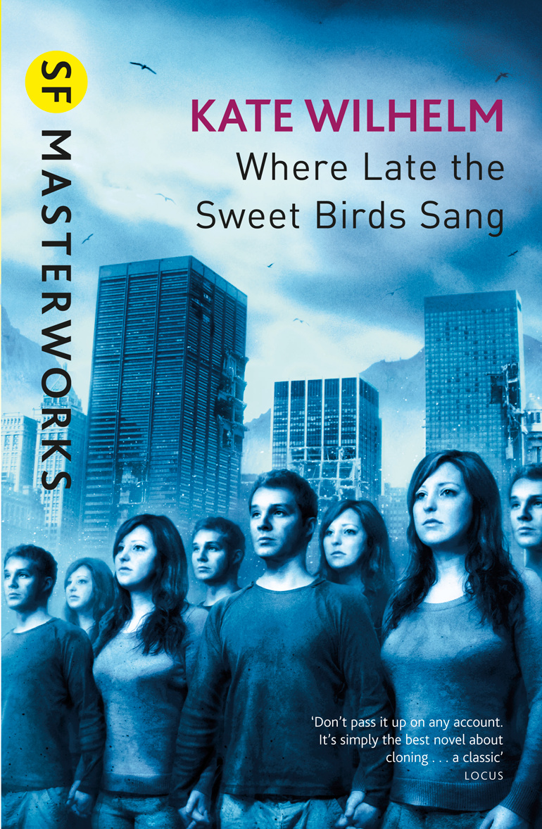 Where Late The Sweet Birds Sang by Kate Wilhelm, ISBN: 9780575079144