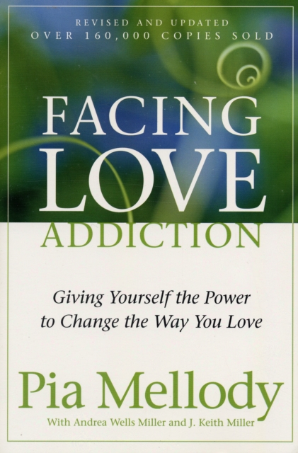 Facing Love Addiction by Pia Mellody, Andrea Wells Miller, J. Keith Miller, ISBN: 9780062506047