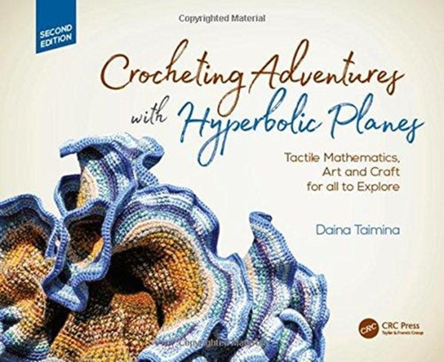 Crocheting Adventures With Hyperbolic PlanesTactile Mathematics, Art and Craft for All to E...