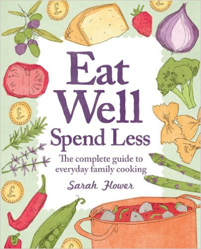 Eat Well, Spend Less, 2nd Edition: The Complete Guide to Everyday Family Cooking