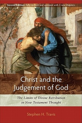 Christ and the Judgement of God by Stephen H Travis, ISBN: 9780801047886