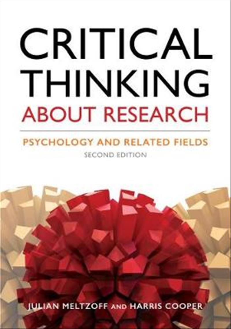 Critical Thinking About Research: Psychology and Related Fields by Harris M. Cooper, ISBN: 9781433827105