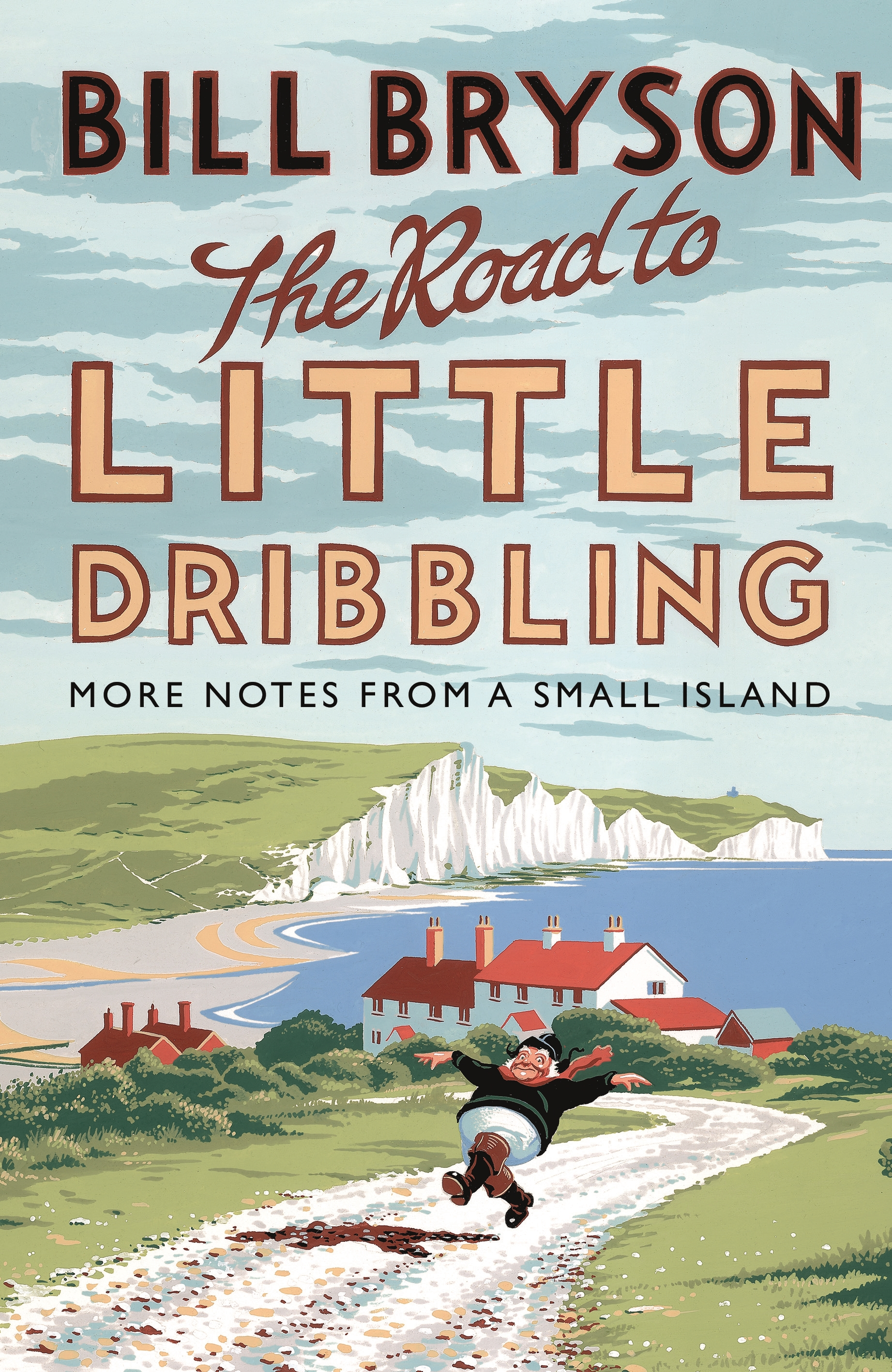 Cover Art for The Road to Little Dribbling: More Notes From a Small Island, ISBN: 9780857522344