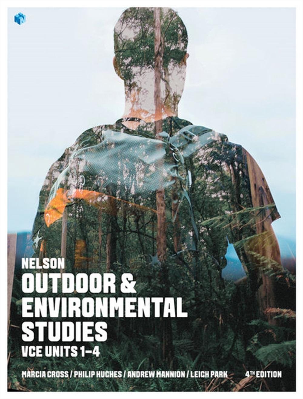 Nelson Outdoor & Environmental Studies VCE Units 1-4 by Andrew Mannion,Marcia Cross,Phillip Hughes,Leigh Park, ISBN: 9780170401777