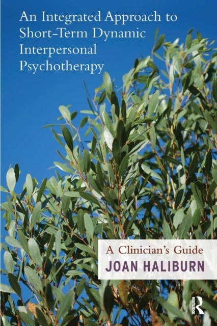 An Integrated Approach to Short-Term Dynamic Interpersonal PsychotherapyA Clinician's Guide