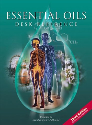 Essential Oils Desk Reference by Essential Science Pub. (COM), ISBN: 9780943685397