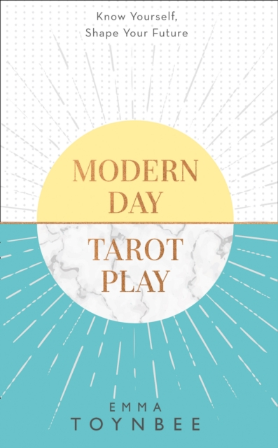 Modern Day Tarot PlayHow to Use the Cards to Be a Winner at Life