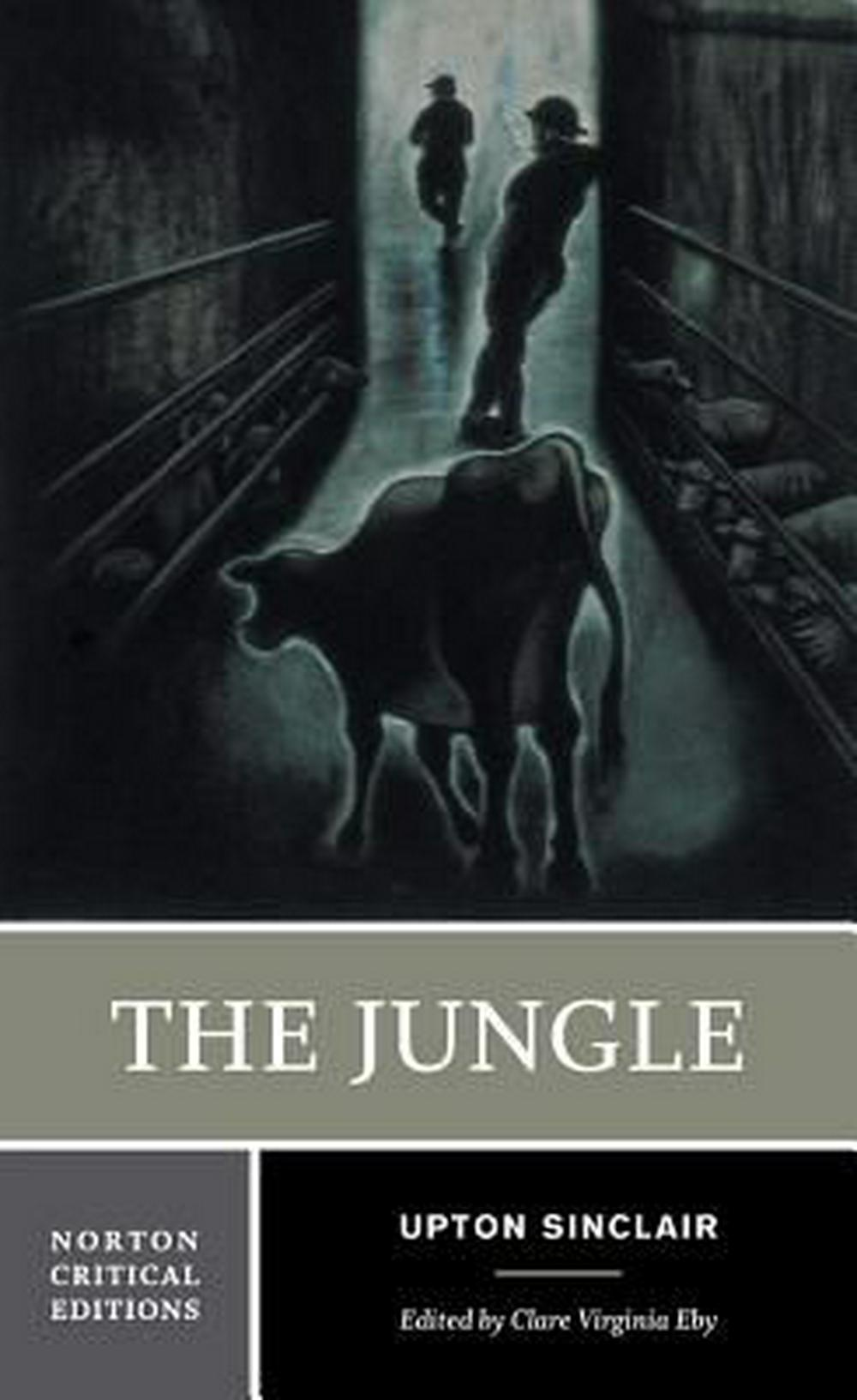 an analysis of socialist transformation in the jungle by upton sinclair It may be a stretch to call the jungle a coming-of-age novel because those usually star child protagonists still, we think it's appropriate here because the whole book is dedicated to jurgis's transformation from childlike, naive peasant to mature, productive socialist speaking of socialism, since.