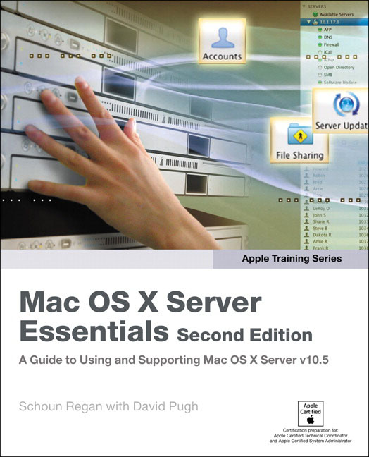 Apple Training Series: Mac OS X Server Essentials by Schoun Regan, ISBN: 9780321496607