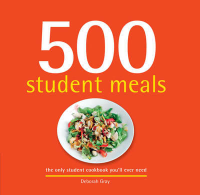 500 Student MealsThe Only Student Cookbook You'll Ever Need