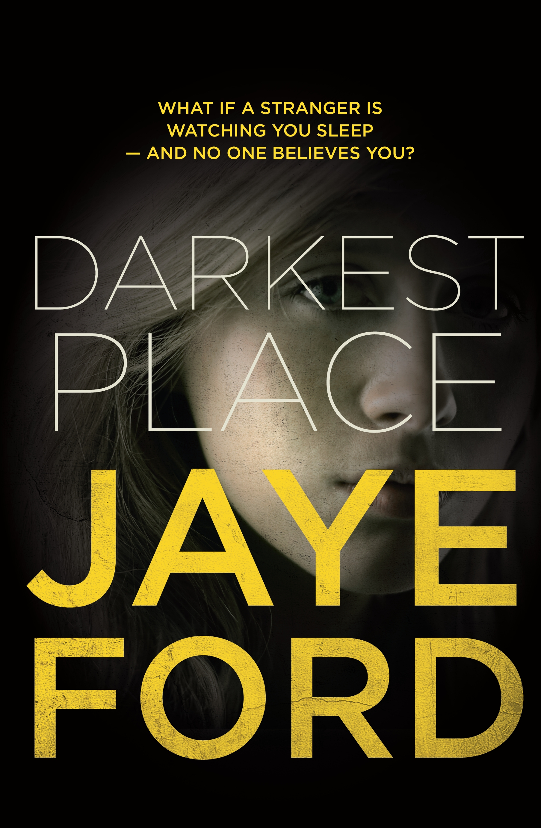 Darkest Place by Jaye Ford, ISBN: 9780857985941