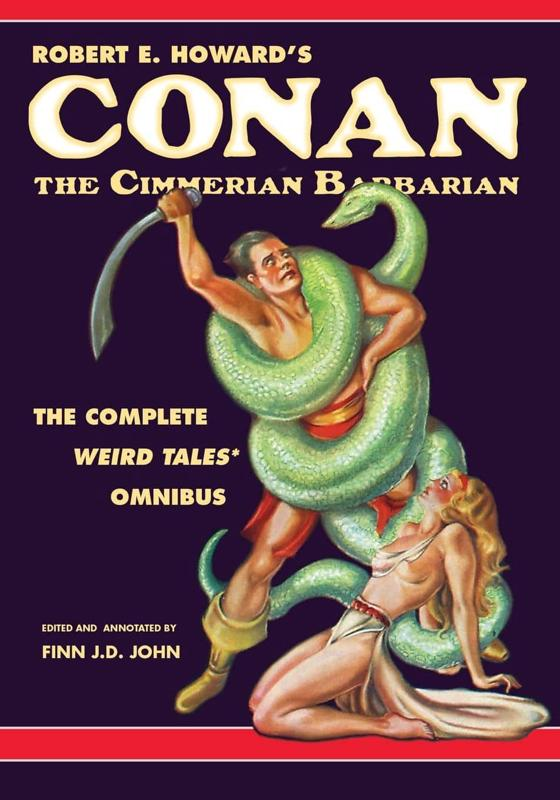 Robert E. Howard's Conan the Cimmerian BarbarianThe Complete Weird Tales Omnibus