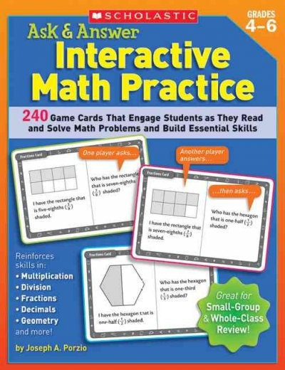 Ask & Answer Interactive Math Practice: Grades 4-6: 240 Game Cards That Engage Students as They Read and Solve Math Problems and Build Essential Skill