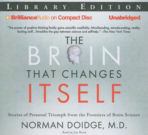The Brain That Changes Itself: Stories of Personal Triumph from the Frontiers of Brain Science Library Edition