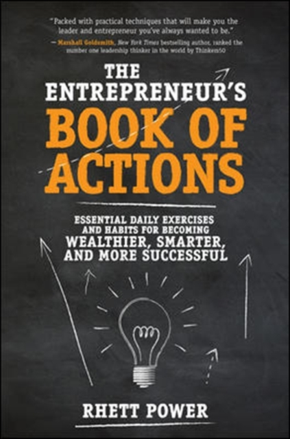The Entrepreneur S Book of ActionsEssential Daily Exercises and Habits for Becomi...