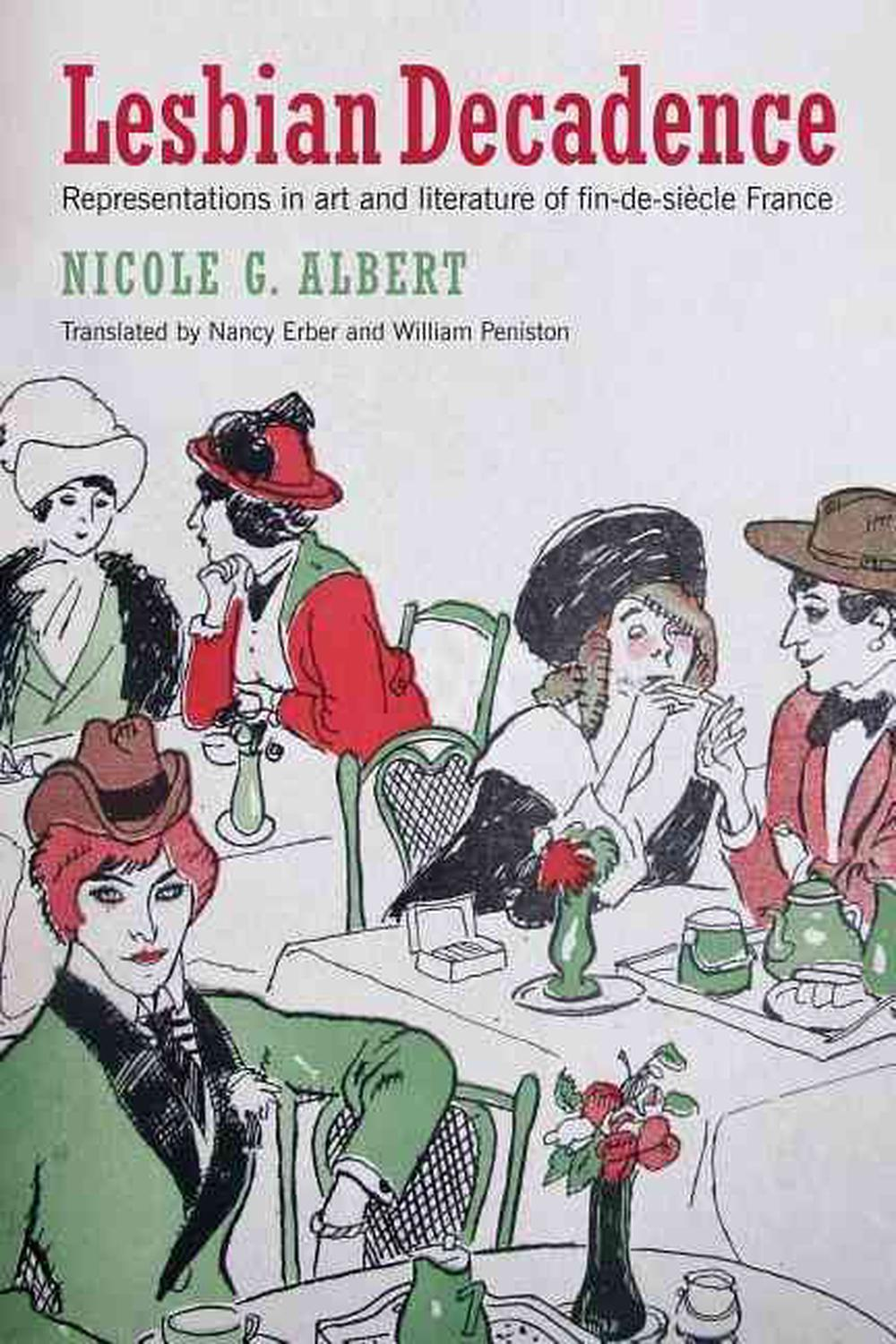 Lesbian Decadence: Representations in Art and Literature of Fin-De-Si Cl France