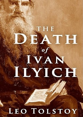 an introduction to the death of ivan illyich Logos 16:2 spring 2013 jerome donnelly tolstoy's the death of ivan ilych satire, religion, and the criticism of denial i a crux in the middle of leo tolstoy's novella, the death of ivan il.