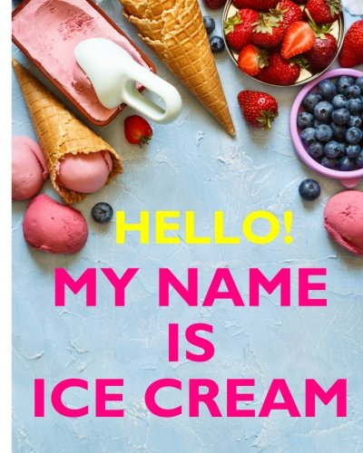 Hello My Name is Ice Cream by Lara Jack, ISBN: 9781978380974