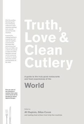 Truth, Love & Clean Cutlery: A New Way of Choosing Where to Eat in the World (Truth, Love & Cutlery)