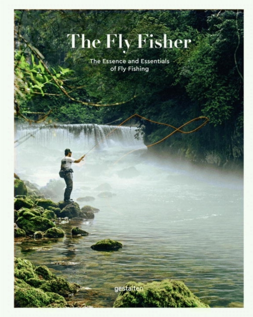 The FlyfisherThe Essence and Essentials of Flyfishing by Strueben (Thorsten) and Blumentritt (Jan), Editors., ISBN: 9783899556742