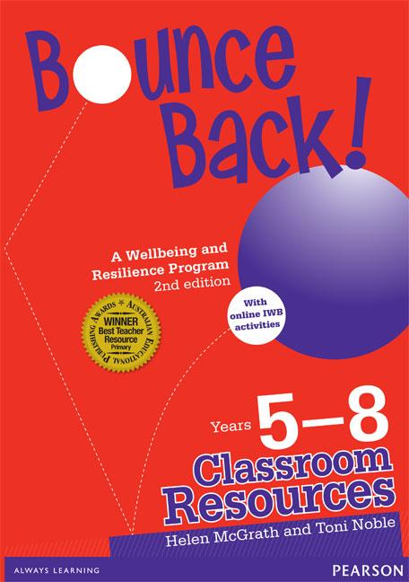 Bounce Back! A Wellbeing and Resilience Program, Years 5-8 - Teacher Resource Book