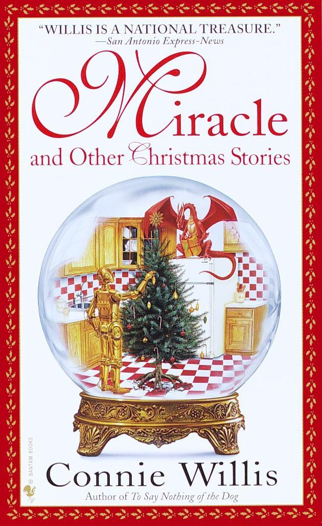 Miracle, and Other Christmas Storie by Connie Willis, ISBN: 9780553580488