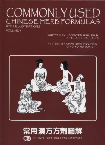 Commonly Used Chinese Herb Formulas - with illustrations (Second Edition Vol. 1) (Volume 1)