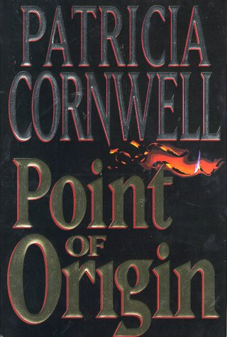 Point of Origin by Patricia Cornwell, ISBN: 9780399143946