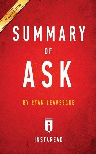 Summary of Ask: by Ryan Levesque | Includes Analysis by Instaread Summaries, ISBN: 9781944195953