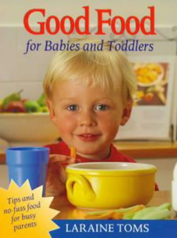 Good Food for Babies & Toddler