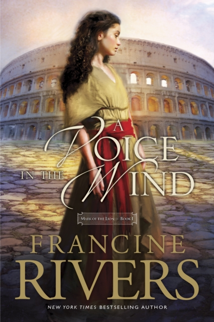 A Voice in the Wind by Francine Rivers, ISBN: 9781414375496