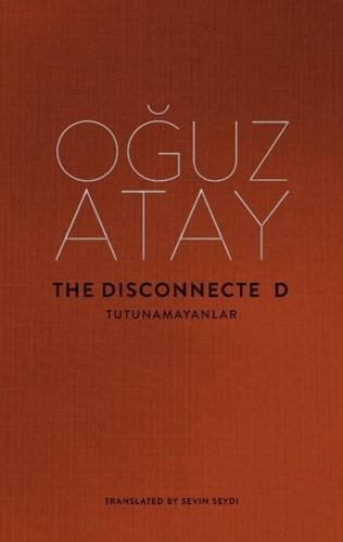 The Disconnected by Oguz Atay, ISBN: 9780995554306