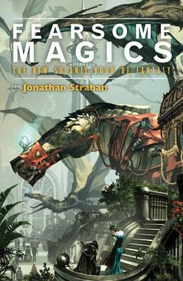 Fearsome Magics by Christopher Priest, ISBN: 9781781082126