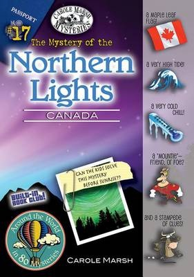 The Mystery of the Northern Lights (Canada) (Around the World in 80 Mysteries)