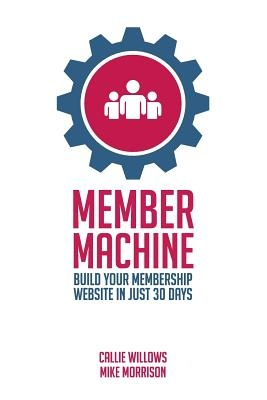 Member Machine by Mike Morrison, ISBN: 9781326877002