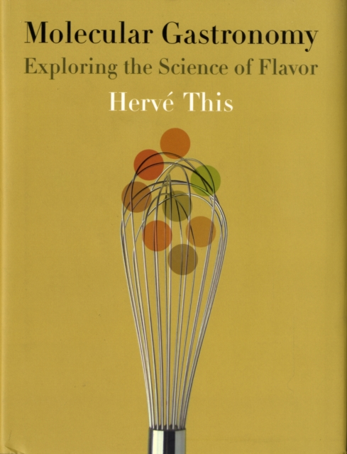 Molecular Gastronomy by Herve This, ISBN: 9780231133128