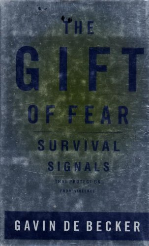 The Gift of Fear: Survival Signals That Protect Us from Violence by Gavin de Becker, ISBN: 9781613838624