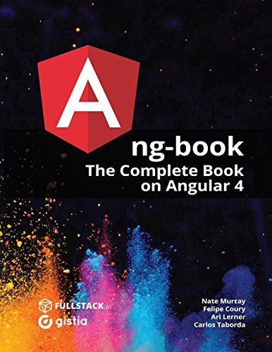 ng-book: The Complete Guide to Angular 4 by Nathan Murray, ISBN: 9781546376231