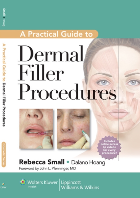 A Practical Guide to Dermal Filler Procedures by Rebecca Small, ISBN: 9781609131487