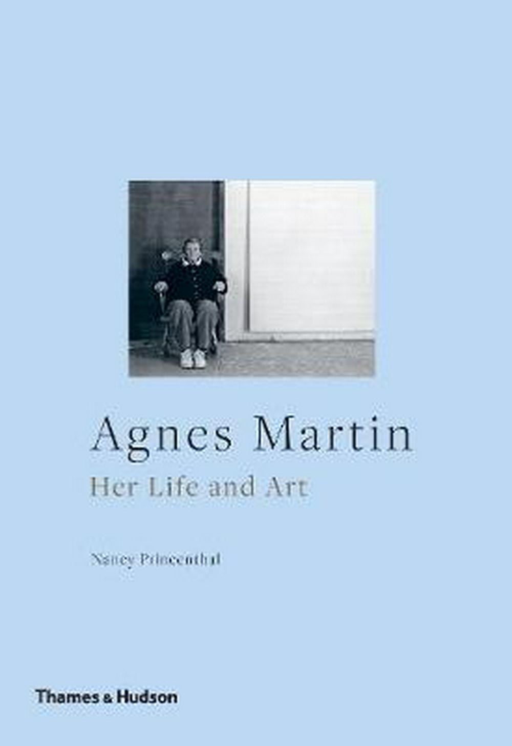 Agnes MartinHer Life and Art by Nancy Princenthal, ISBN: 9780500294550