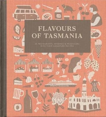 Flavours of Tasmania65 restaurants, wineries and producers with the...