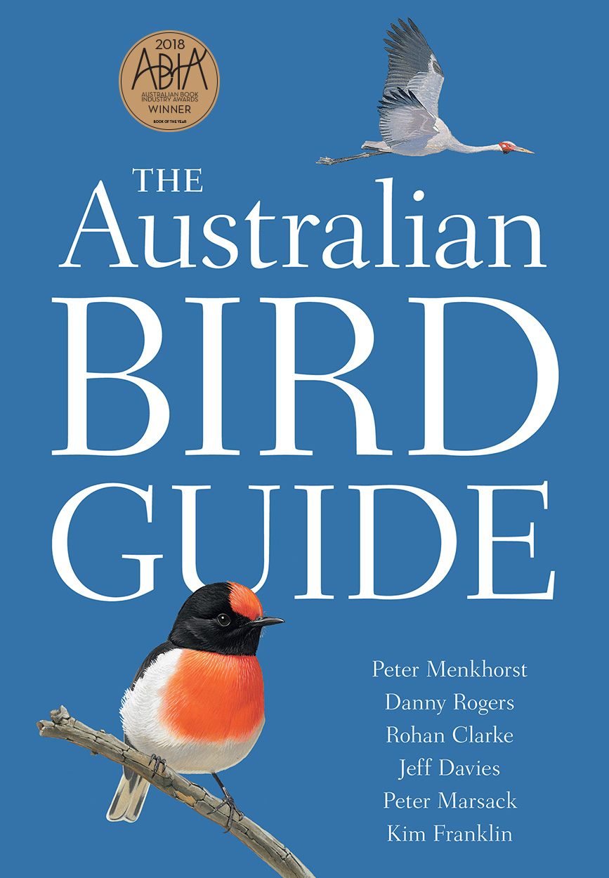 The Australian Bird Guide by Peter Menkhorst, Danny Rogers, Rohan Clarke, Jeff Davies, Peter Marsack, Kim Franklin, ISBN: 9780643097544