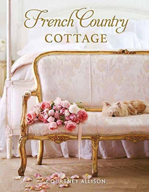 French Country Cottage by Courtney Allison, ISBN: 9781423648925